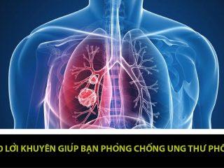 Cách phòng chống bệnh ung thư phổi hiệu quả